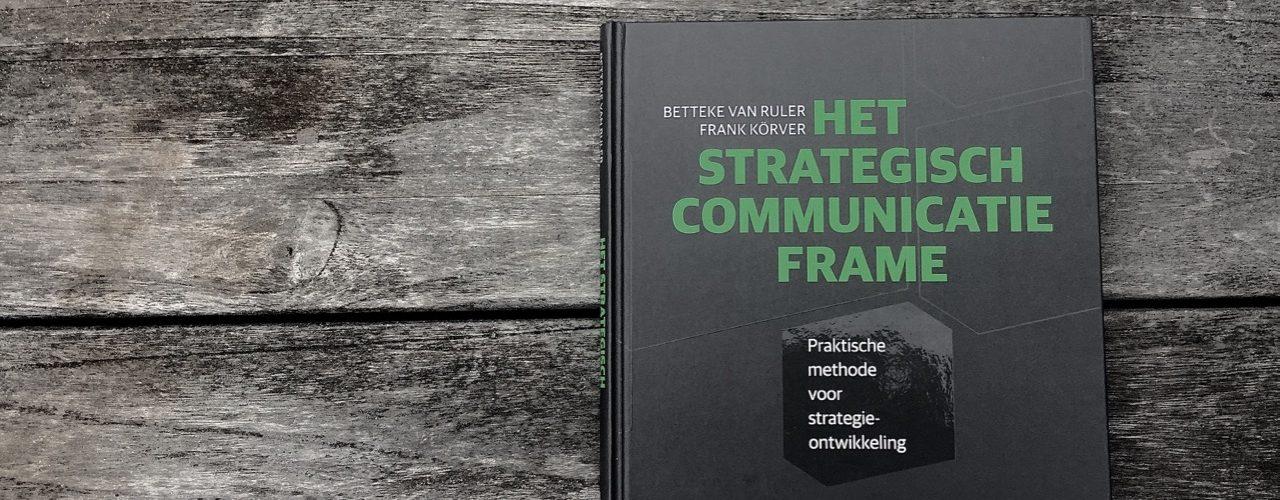 Het Strategisch Communicatie Frame in 99 woorden