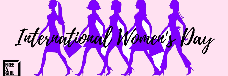 De dag van – Internationale vrouwendag | Free a Girl